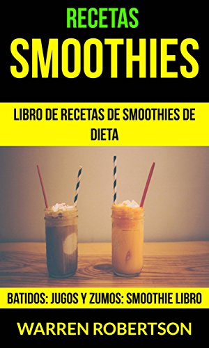 Recetas Smoothies Libro de Recetas de Smoothies de Dieta Batidos