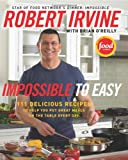 Impossible to Easy, Robert Irvine and Brian O'Reilly, 0061474118