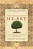 Recollected Heart, Philip Zaleski, 1594711992