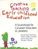 img - for Creative Teaching in Early Childhood Education: A Sourcebook for Canadian Educators and Librarians book / textbook / text book