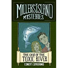 The Case of the Toxic River (Miller's Island Mysteries Book 1)