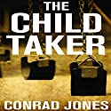 The Child Taker: Detective Alec Ramsay Series, Book 1 Audiobook by Conrad Jones Narrated by Julia Farhat