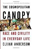 The Cosmospolitan Canopy, Elijah Anderson, 0393340511