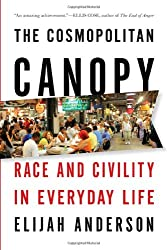 The Cosmopolitan Canopy: Race and Civility in Everyday Life