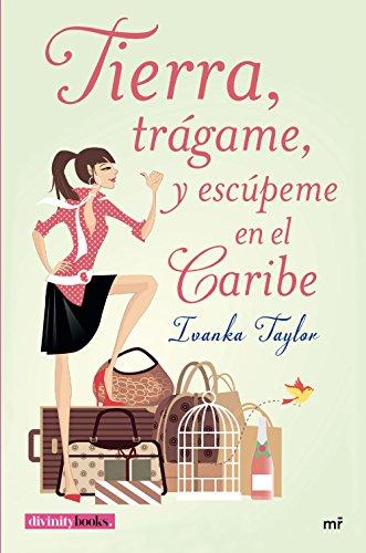 Tierra, trágame, y escúpeme en el Caribe (Spanish Edition) by [Taylor