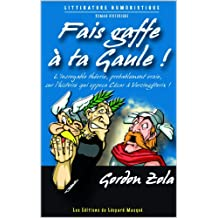 Fait gaffe à ta Gaulle (French Edition)