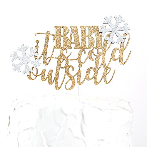 (NANASUKO Cake Topper - BABY it's cold outside - Premium quality Made in USA - gold glitter with light silver snowflakes)