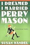 I Dreamed I Married Perry Mason, Susan Kandel, 0060581050