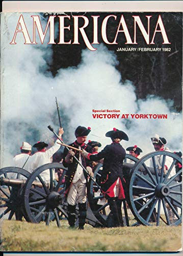 (Americana : Dick Doughty Historic Houses ; Sailor's Seashell Valentines ; Victory at Yorktown ; How to Care For and Display Oriental Carpets (1982 Journal))