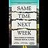 Same Time Next Week: True Stories of Working Through Mental Illness