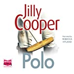 Polo: Rutshire Chronicles, Book 3 | Jilly Cooper