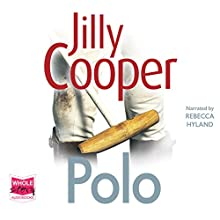Polo: Rutshire Chronicles, Book 3 Audiobook by Jilly Cooper Narrated by Rebecca Hyland