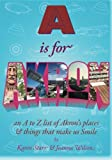 A is for Akron: an A to Z list of Akron's places & things that make us Smile