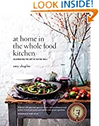 #8: At Home in the Whole Food Kitchen: Celebrating the Art of Eating Well