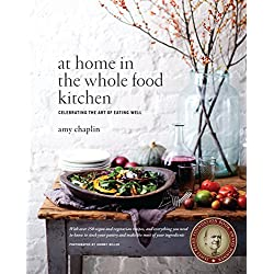 At Home in the Whole Food Kitchen: Celebrating the Art of Eating Well Hardcover – October 21, 2014