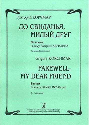farewell-my-dear-friend-fantasy-to-valery-gavrilins-theme-for-two-pianos