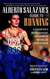 img - for Alberto Salazar's Guide to Running : The Revolutionary Program That Revitalized a Champion book / textbook / text book