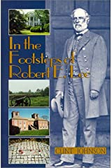 In the Footsteps of Robert E. Lee (In the Footsteps Series) Paperback