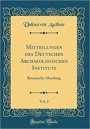 Mitteilungen des Deutschen Archaeologischen Instituts, Vol