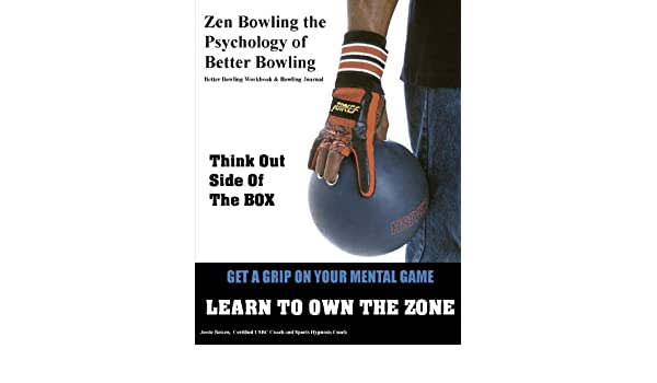 Zen Bowling the Psychology of Better Bowling