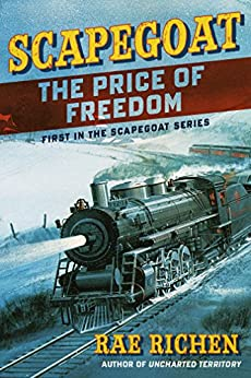 SCAPEGOAT: The Price of Freedom by [Richen, Rae]