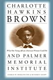 img - for Charlotte Hawkins Brown and Palmer Memorial Institute: What One Young African American Woman Could Do book / textbook / text book