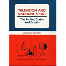 Television and National Sport: The United States and Britain