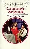 Tempting Lucas, Catherine Spencer, 0373119763