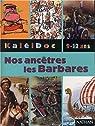 KaléiDoc : Nos ancêtres les barbares par Massardier