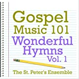 Gospel Music 101 - Wonderful Hymns Vol. 1