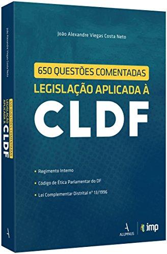650 Questões Comentadas. Legislação Aplicada à Cldf