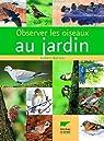 Observer les oiseaux au jardin par Burton