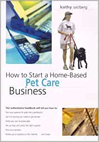 how to start a home based pet care business home based