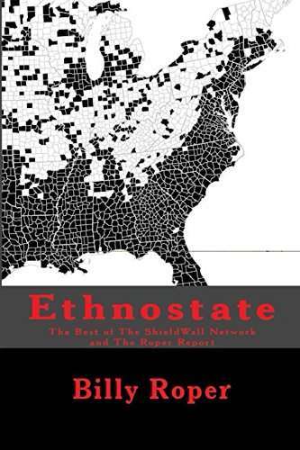 EthnoState: The Best of The ShieldWall Network and The Roper Report (The Balk Book 2)