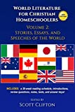 : World Literature for Christian Homeschoolers, Volume 2: Stories, Essays, and Speeches of the World