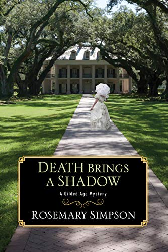 Death Brings a Shadow (A Gilded Age Mystery Book 4) by [Simpson, Rosemary]