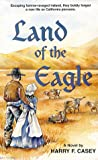 Land of the Eagle, Harry F. Casey, 0965918408