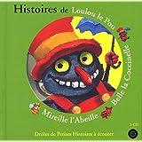 HISTOIRES DE LOULOU LE POU BELLE LA COCCINELLE MIREILLE L'ABEILLE + CD