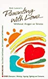 img - for Parenting with Love: Without Anger of Stress by Bob Lancer (1997-07-03) book / textbook / text book