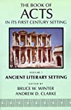 The Book of Acts in Its Ancient Literary Setting: 1 (The Book of Acts in its first-century setting)
