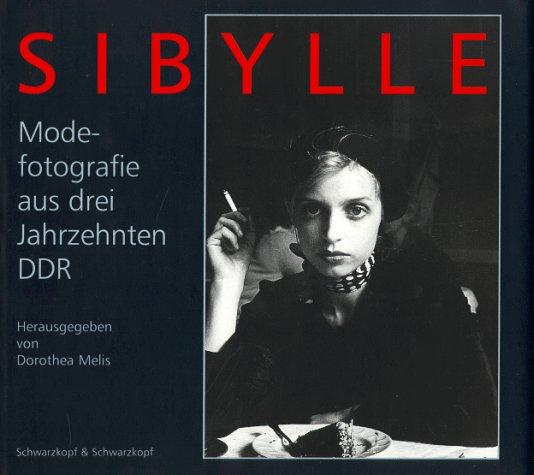 SIBYLLE. Modefotografie aus drei Jahrzehnten DDR