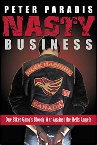 Nasty Business : One Biker Gang's Bloody War Against the Hells