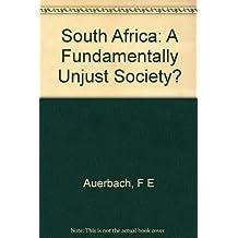 South Africa: A Fundamentally Unjust Society?