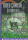 Video Camera Technology (The Artech House Audiovisual Library)