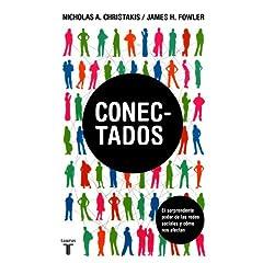 Nicholas Christakis y James Fowler – Conectados: el sorprendente poder de las redes sociales y cómo nos afectan