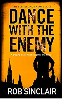 DANCE WITH THE ENEMY a gripping thriller full of suspense and twists (Enemy series Book 1) by [SINCLAIR, ROB]