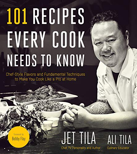 101 Epic Dishes: Recipes That Teach You How to Make the Classics Even More Delicious by Jet Tila, Ali Tila