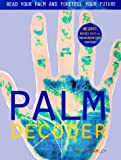 Book cover image for Palm Decoder: Read Your Palm and Foretell Your Future