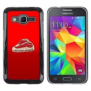 CASEX Cases / Samsung Galaxy Core Prime SM-G360 / I Eat Dead Animals - Funny # / Delgado Negro Plástico caso cubierta Shell Armor Funda Case Cover Slim Armor Defender
