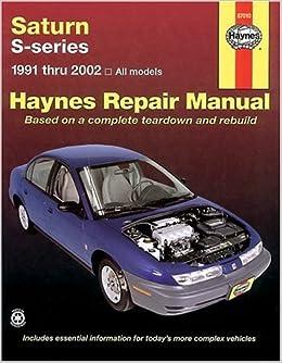 Saturn S-Series: 1991 Thru 2002- All Models (Haynes Repair Manual)